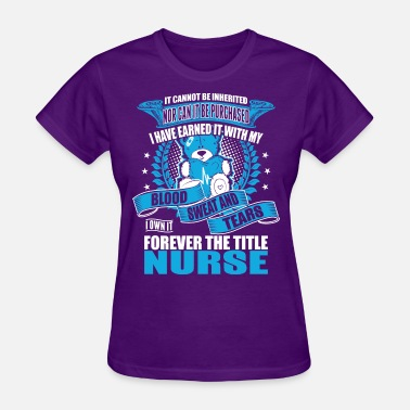 Nurse Forever The Title I Own It Forever The Title Nurse - Women's T-Shirt