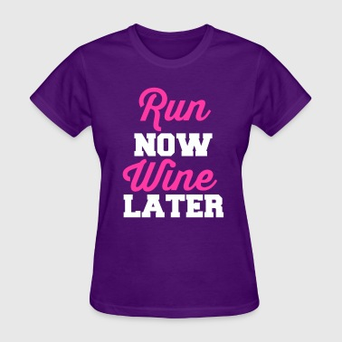 run-now-wine-later.png - Women's T-Shirt