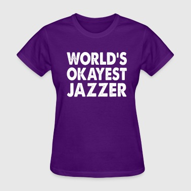 World's Okayest Jazzer - Women's T-Shirt