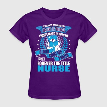 I Own It Forever The Title Nurse - Women's T-Shirt