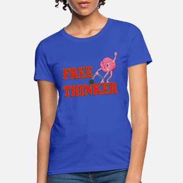 Free Thinker Free Thinker - Women's T-Shirt