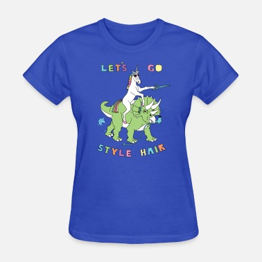 Ride Hair Let's Go Style Hair Unicorn Riding Dinosaur - Women's T-Shirt
