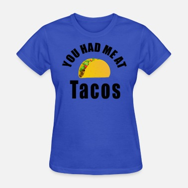 Taco Bell Apparel You had me at tacos unisex products - Women's T-Shirt