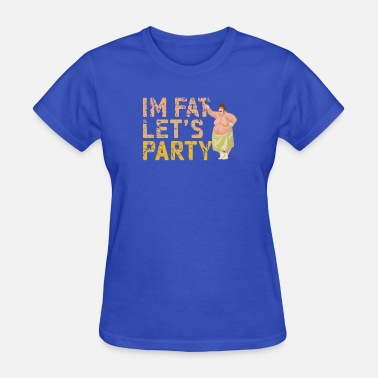Iam DRINKING: I'm Fat Let's Party - Women's T-Shirt