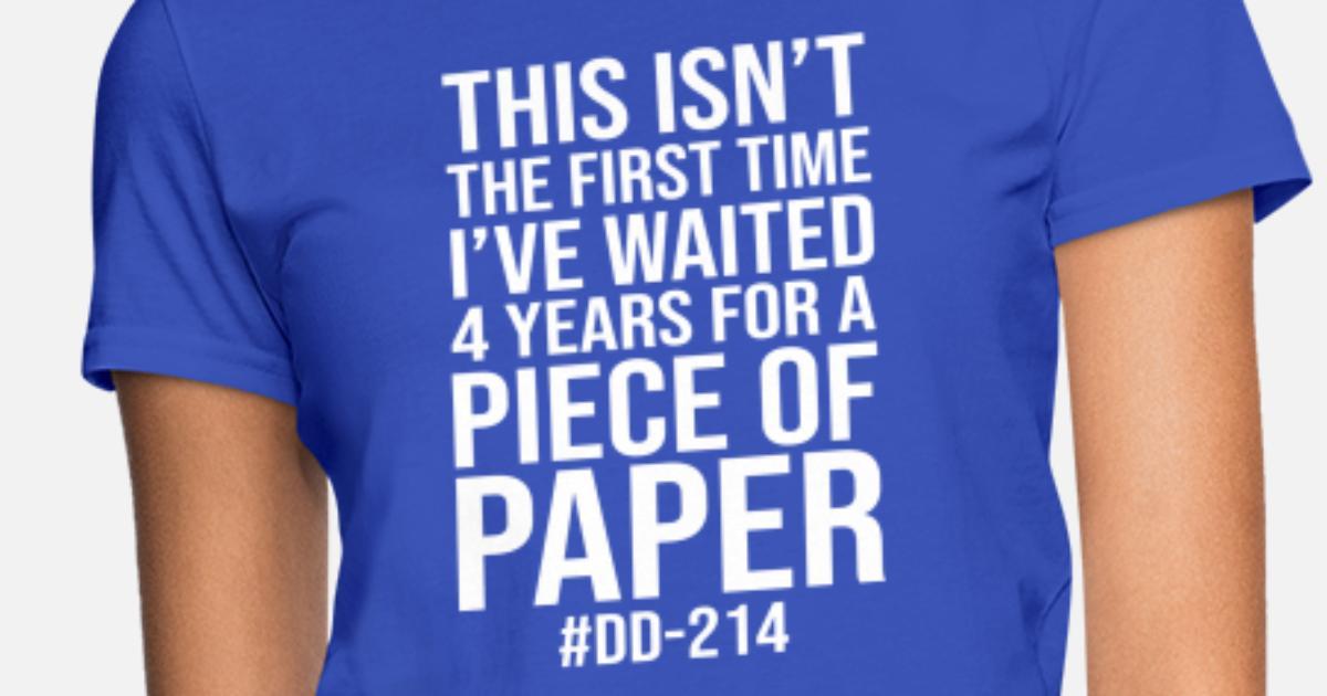 087a2aa4b DD 214 MILITARY alumni FUNNY GIFT FREEDOM PAPER Women's T-Shirt |  Spreadshirt