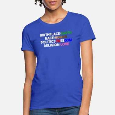 Birthplace BirthPlace Earth Race Human Politics Freedom Shirt - Women's T-Shirt