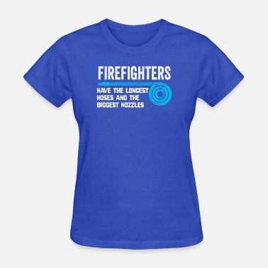 The Longest firefighters have the longest hoses - Women's T-Shirt