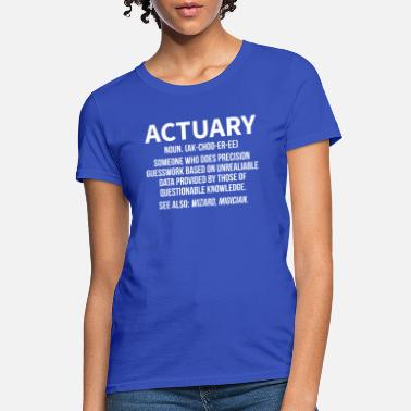 Actuary Funny Actuary Definition Wizard Magician Actuaries - Women's T-Shirt