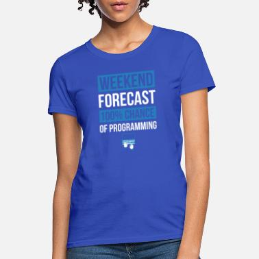 The Great Programming Weekend Forecast Funny Programming T Shirt Program - Women's T-Shirt