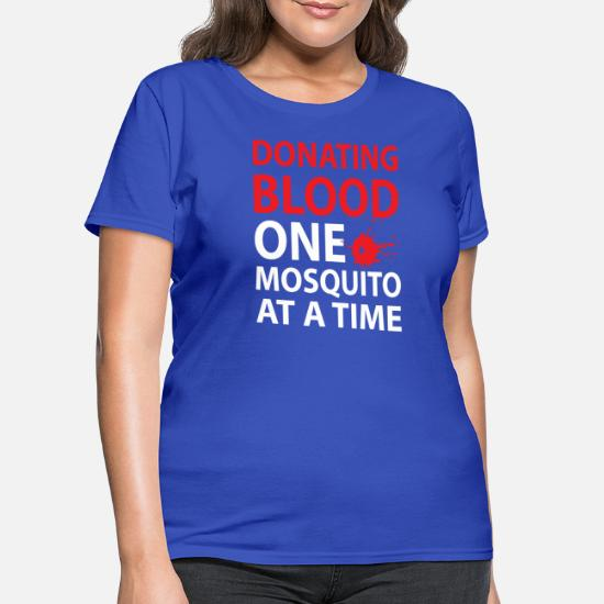 96c2aa50 Donating Blood One Mosquito At A Time Women's T-Shirt | Spreadshirt