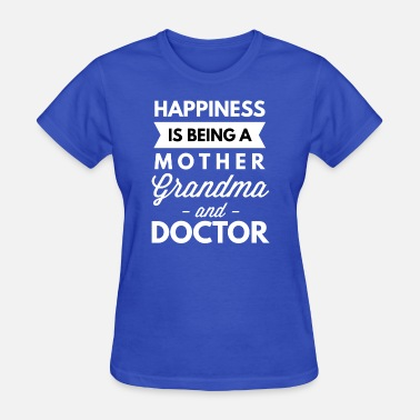 Mother Doctor Mother Grandma and Doctor - Women's T-Shirt