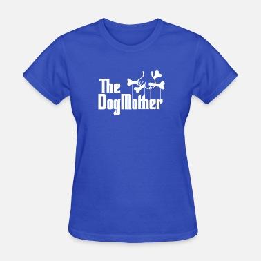 Mothers Dogs The Dog Mother - Women's T-Shirt