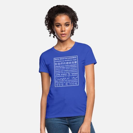 Politics T-Shirts - Sorry About Our President - Women's T-Shirt royal blue