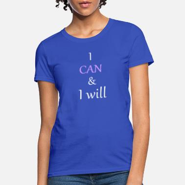 I I can and I will - Women's T-Shirt