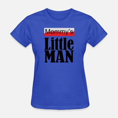 Mommys Little Mommy s Little Man - Women's T-Shirt