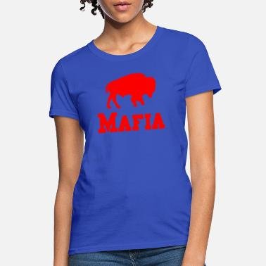Mafia Bills Mafia Shirt - Buffalo Football Shirt - Women's T-Shirt