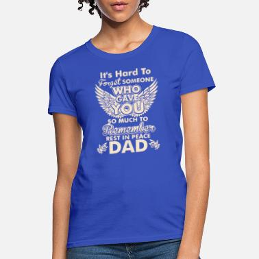 Rest In Peace Dad Rest In Peace Dad - Women's T-Shirt