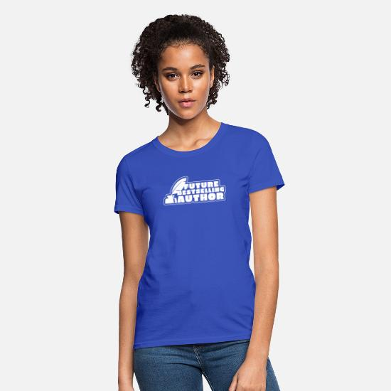 Love T-Shirts - Future Bestselling Author!! love writing - Women's T-Shirt royal blue