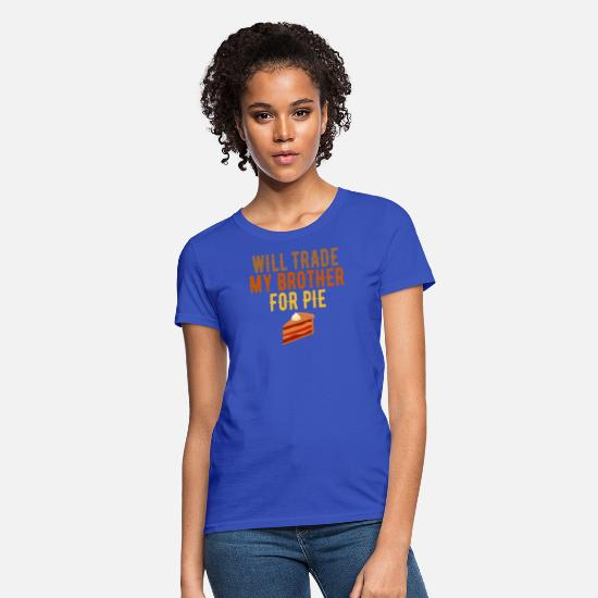 Pie T-Shirts - Will trade my brother for pie - Women's T-Shirt royal blue