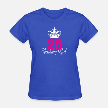 25 Year Old Birthday Girl 25 Years Old - Women's T-Shirt
