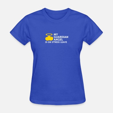 My Guardian Angel My Guardian Angel Is On Vacation - Women's T-Shirt