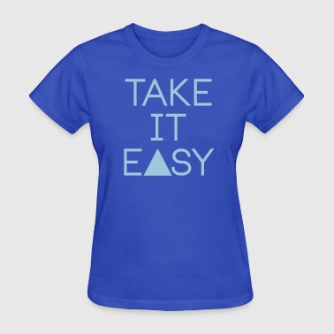 Take it easy - Women's T-Shirt