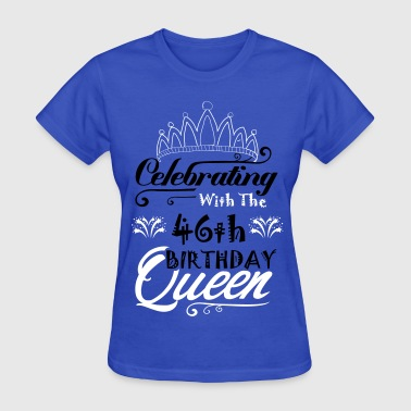 Celebrating With The 47th Birthday Queen - Women's T-Shirt