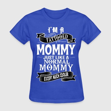 TATTOOED MOMMY - Women's T-Shirt