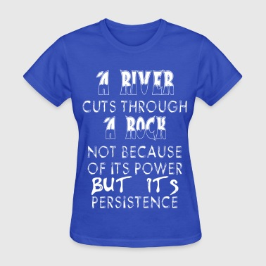 be persistence  - Women's T-Shirt