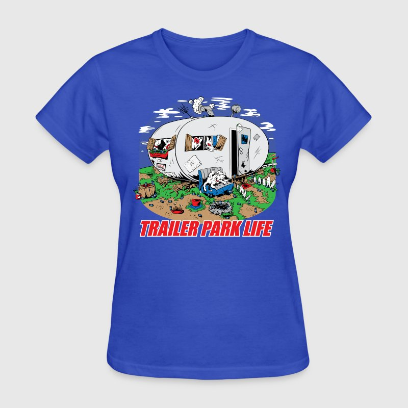 Trailer Park Life - Women's T-Shirt