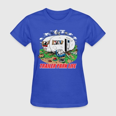 Trailer Park Life by wbgraphix | Spreadshirt on small town life, carnival life, beach life, trailer trash family, family life, bar life,