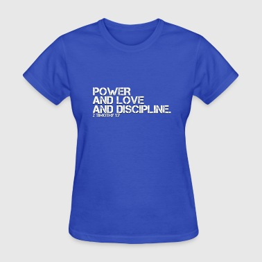 POWER AND LOVE AND DISCIPLINE - Women's T-Shirt