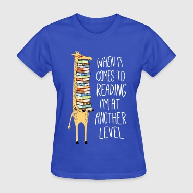 Reading at another level - Women's T-Shirt