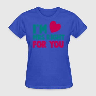 Blind Date Single I'm MRS wright for you - Women's T-Shirt