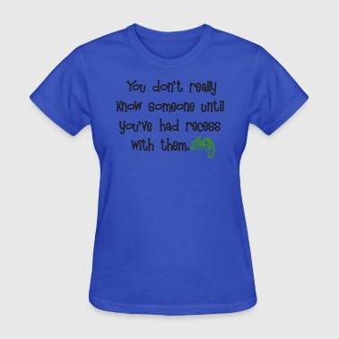 You Don't Really Know ... - Women's T-Shirt