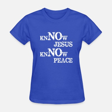 Religion Catholic Know Jesus Know Peace Religion Catholic Faith - Women's T-Shirt