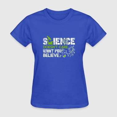 Science Believe In It Science Believe Shirt - Women's T-Shirt