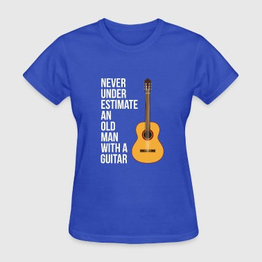 Never Underestimate An Old Man With A Guitar - Women's T-Shirt