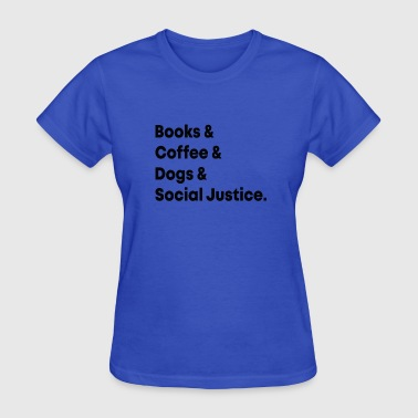 Walking In Authority Book Coffee Dog Social Justice T shirt - Women's T-Shirt