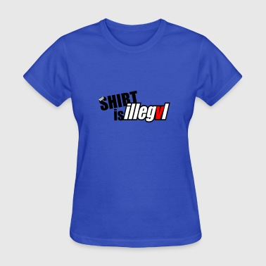 illegal - Women's T-Shirt