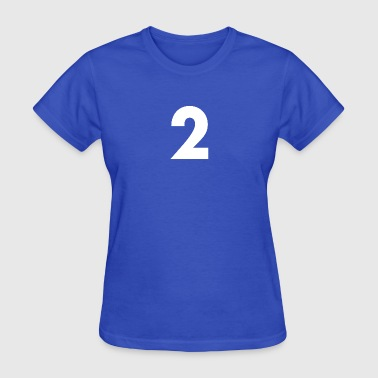 Number 2 Two 2, Two, Number Two, Number 2 - Women's T-Shirt