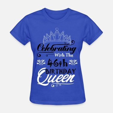 47th Birthday Celebrating With The 47th Birthday Queen - Women's T-Shirt