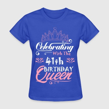 Celebrating With The 41th Birthday Queen - Women's T-Shirt