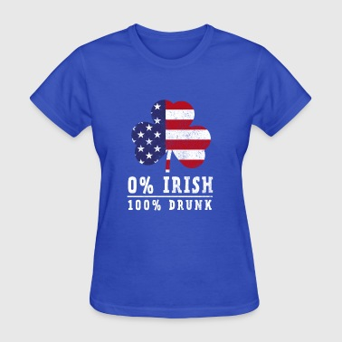 0% Irish 100 % Drunk - St Patricks Day Shirt - Women's T-Shirt