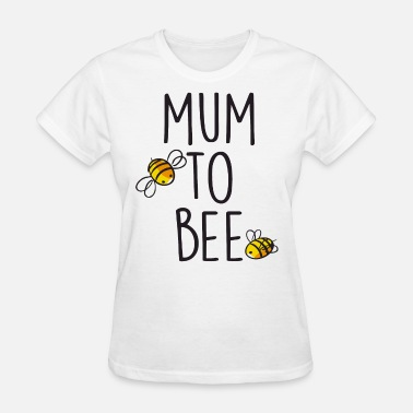 Bee Ladies Maternity Mum To Bee Funny Womens Pregnancy - Women's T-Shirt