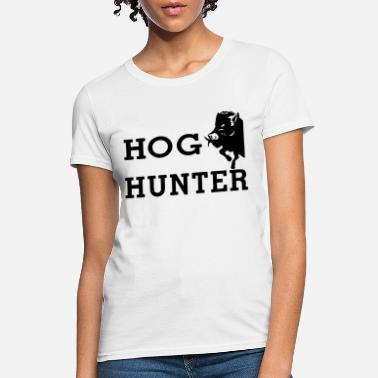 Wild Boar Hog Hog Hunter wild boar hog hunting hunt - Women's T-Shirt