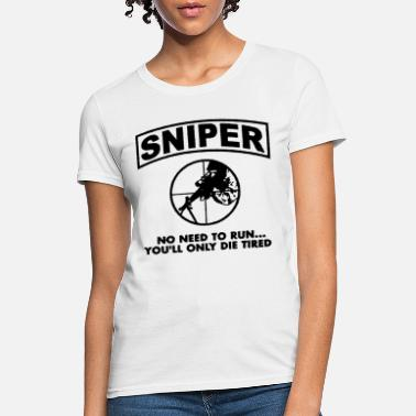 Sniper No Need To Run Army Marine Corps Adult - Women's T-Shirt