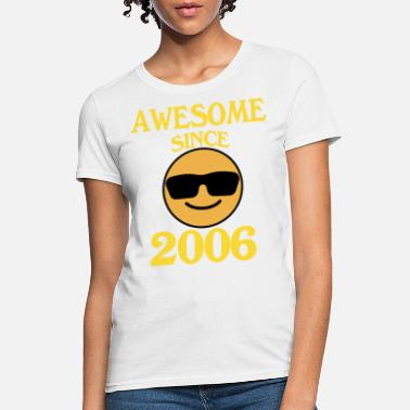 2006 awesome since 2006 awesome - Women's T-Shirt