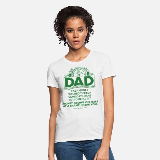 Dad T-Shirts - Funny Men s Dad Daddy The Bank Of Dad Fathers Day - Women's T-Shirt white