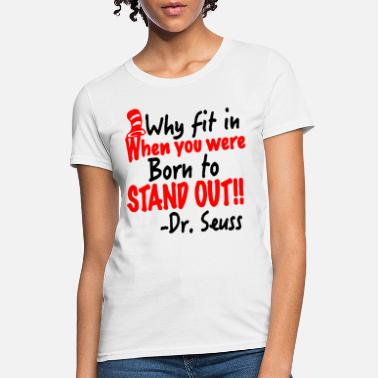 Dr Seuss Dr Seuss teacher - Women's T-Shirt